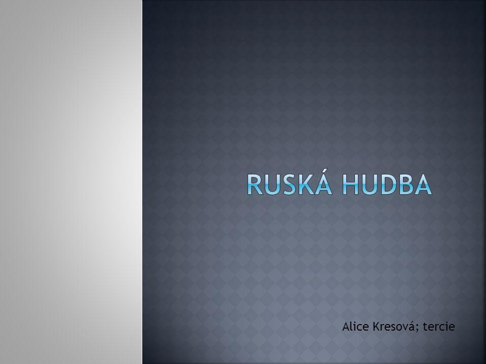 Ruská hudba Alice Kresová; tercie