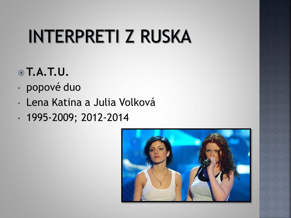 Interpreti z ruska T.A.T.U. popové duo Lena Katina a Julia Volková