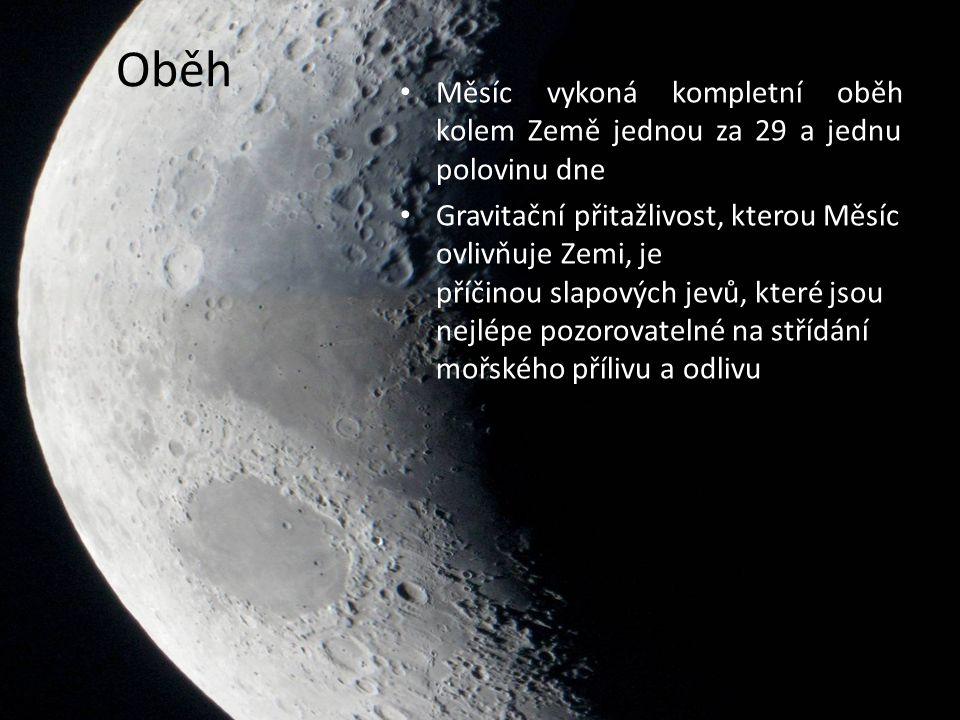 Oběh Měsíc vykoná kompletní oběh kolem Země jednou za 29 a jednu polovinu dne.