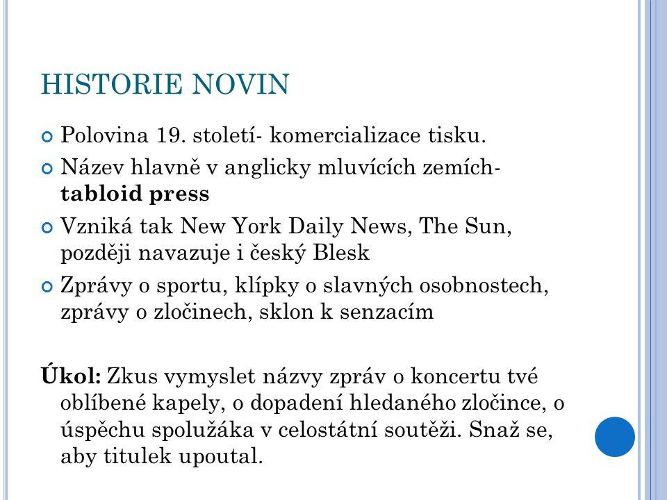 HISTORIE NOVIN Polovina 19. století- komercializace tisku.