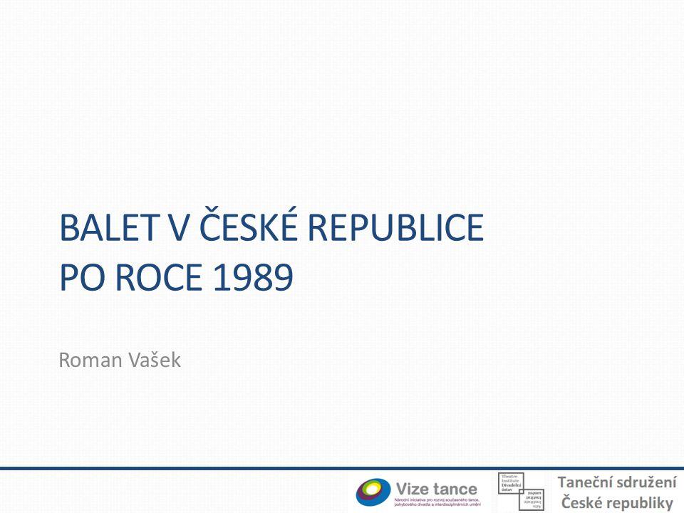 BALET V ČESKÉ REPUBLICE PO ROCE 1989