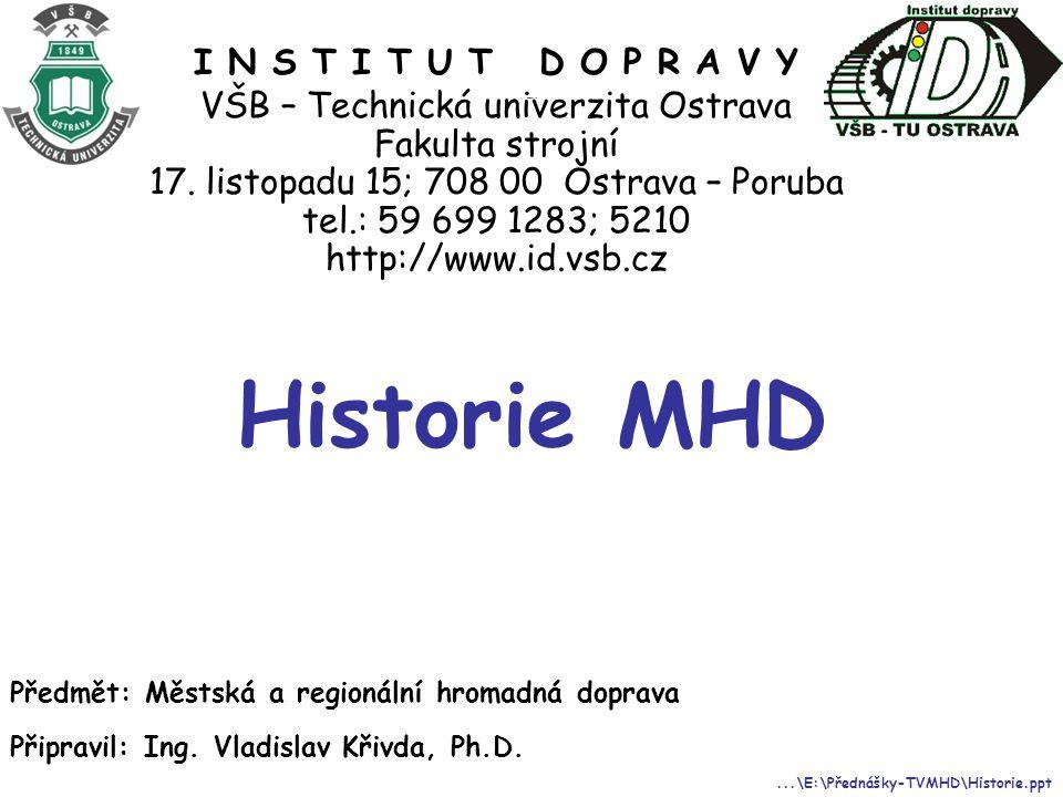 Historie MHD I N S T I T U T D O P R A V Y