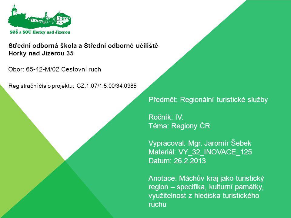 Předmět: Regionální turistické služby Ročník: IV. Téma: Regiony ČR
