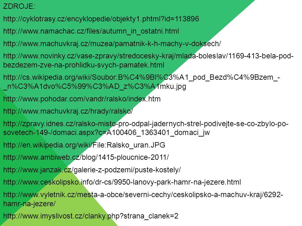 ZDROJE: http://cyklotrasy.cz/encyklopedie/objekty1.phtml id=113896. http://www.namachac.cz/files/autumn_in_ostatni.html.