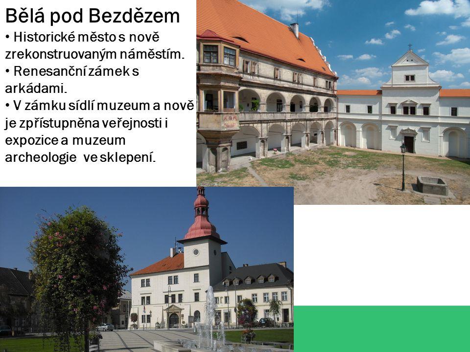 Bělá pod Bezdězem Historické město s nově zrekonstruovaným náměstím.