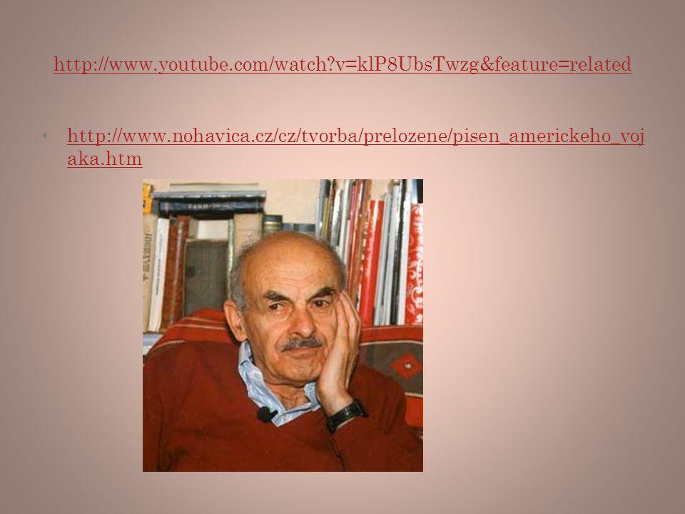 http://www.youtube.com/watch v=klP8UbsTwzg&feature=related http://www.nohavica.cz/cz/tvorba/prelozene/pisen_americkeho_vojaka.htm.