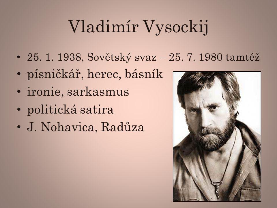 Vladimír Vysockij písničkář, herec, básník ironie, sarkasmus