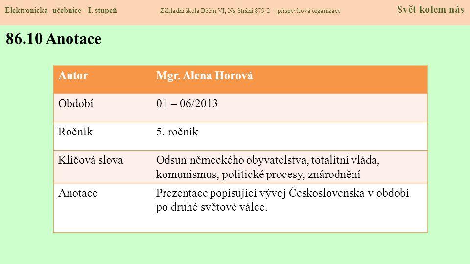 86.10 Anotace Autor Mgr. Alena Horová Období 01 – 06/2013 Ročník