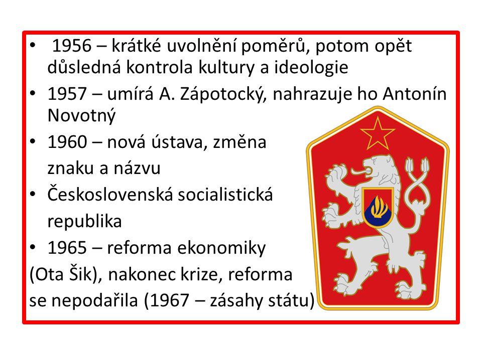 1956 – krátké uvolnění poměrů, potom opět důsledná kontrola kultury a ideologie