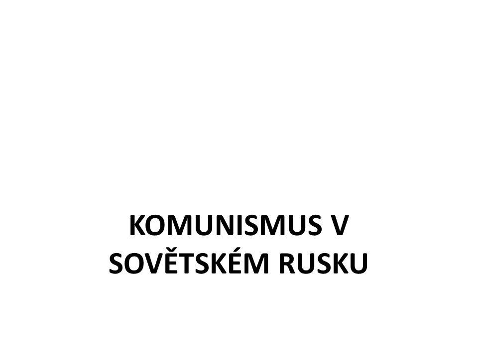 KOMUNISMUS V SOVĚTSKÉM RUSKU