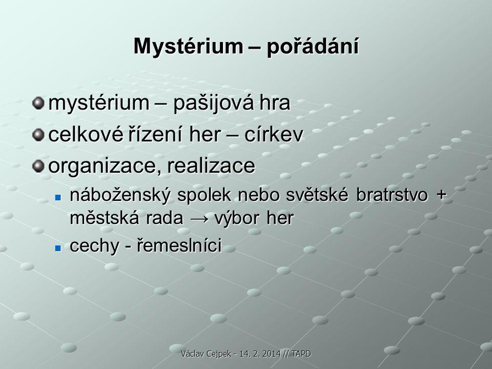 mystérium – pašijová hra celkové řízení her – církev