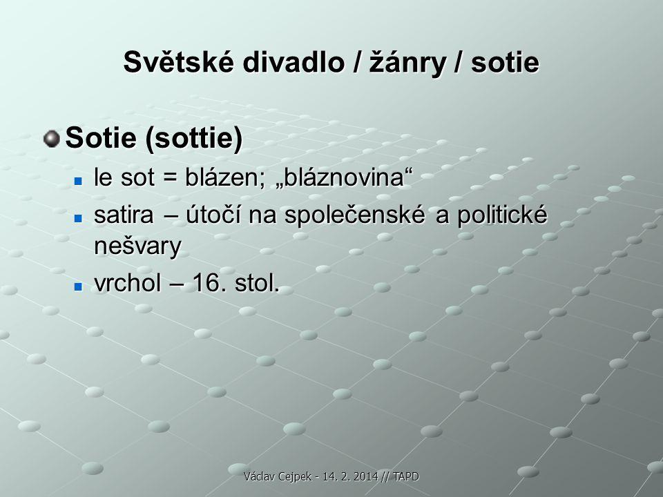 Světské divadlo / žánry / sotie