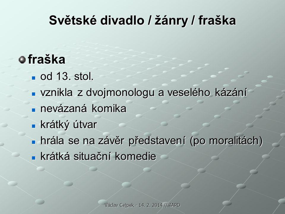 Světské divadlo / žánry / fraška