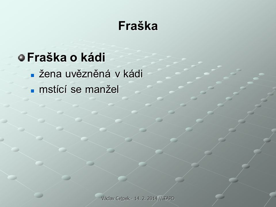 Fraška Fraška o kádi žena uvězněná v kádi mstící se manžel