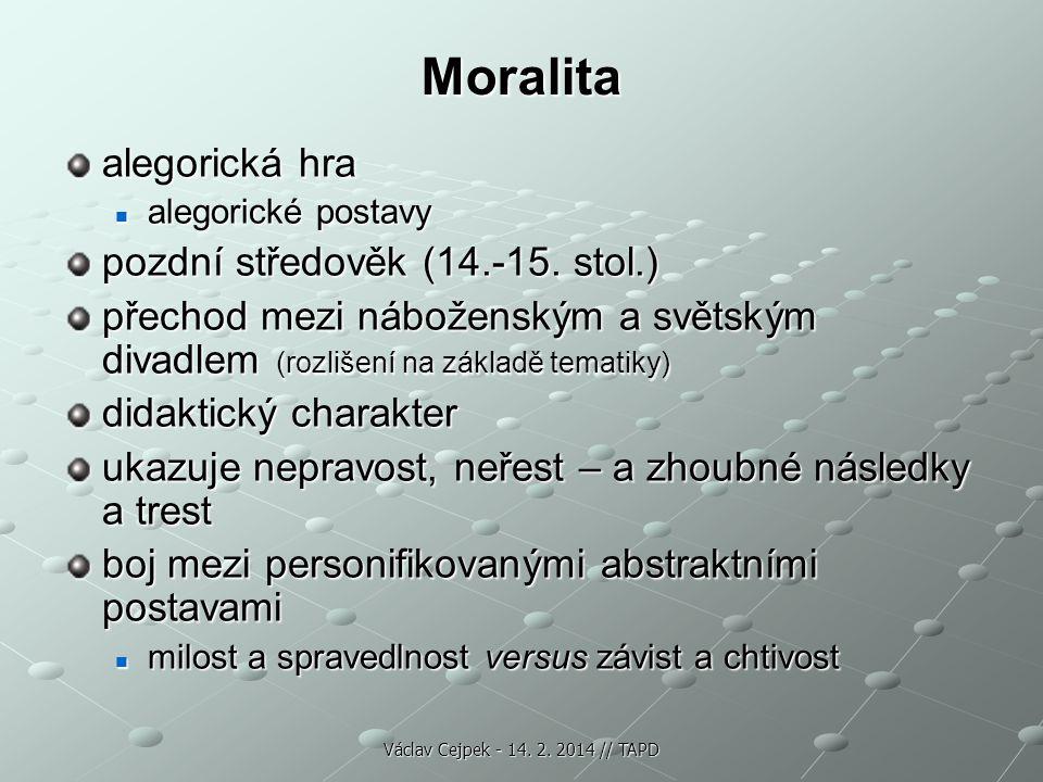 Moralita alegorická hra pozdní středověk (14.-15. stol.)
