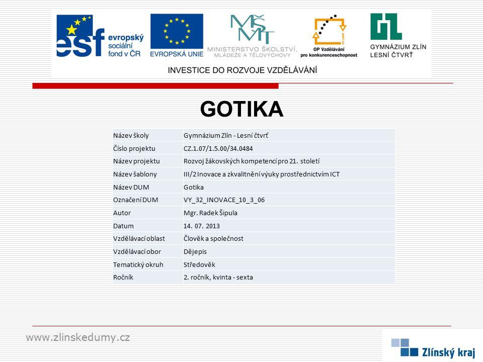 GOTIKA www.zlinskedumy.cz Název školy Gymnázium Zlín - Lesní čtvrť
