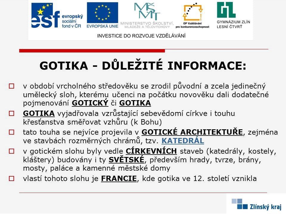 GOTIKA - DŮLEŽITÉ INFORMACE: