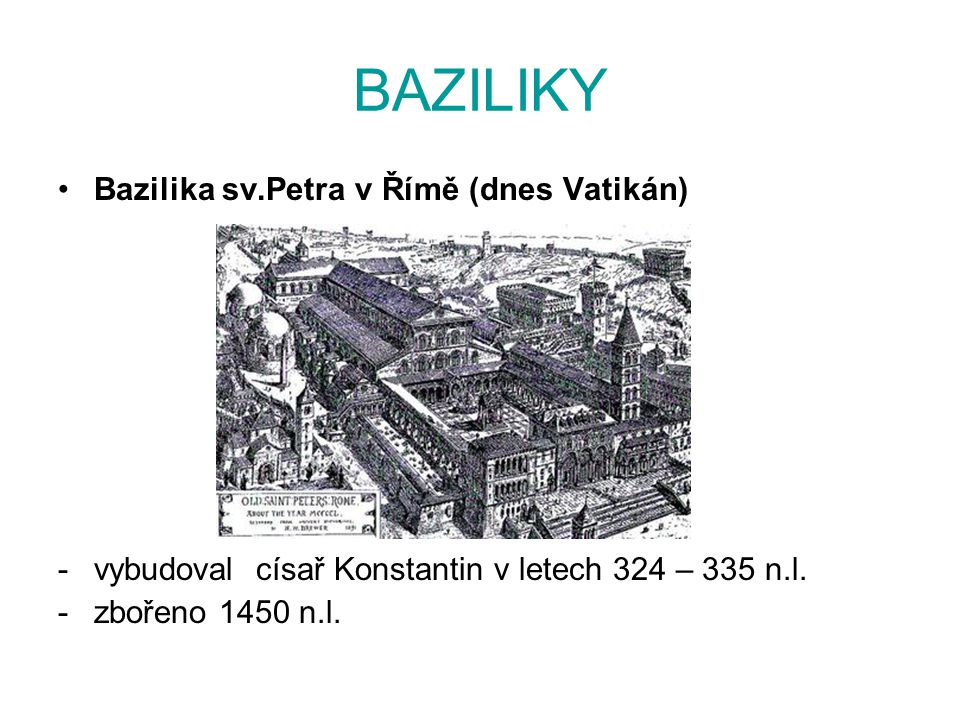 BAZILIKY Bazilika sv.Petra v Římě (dnes Vatikán)