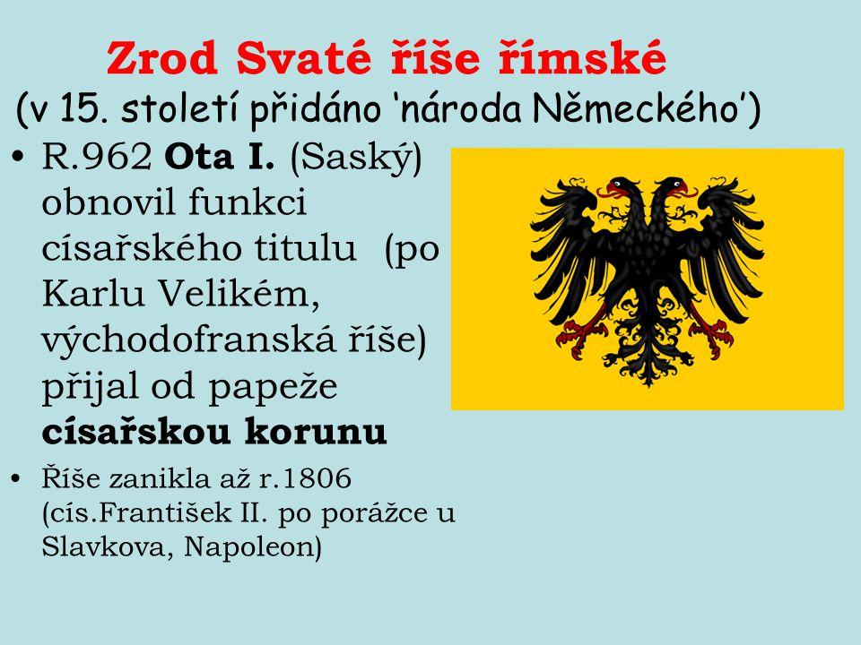 Zrod Svaté říše římské (v 15. století přidáno 'národa Německého')