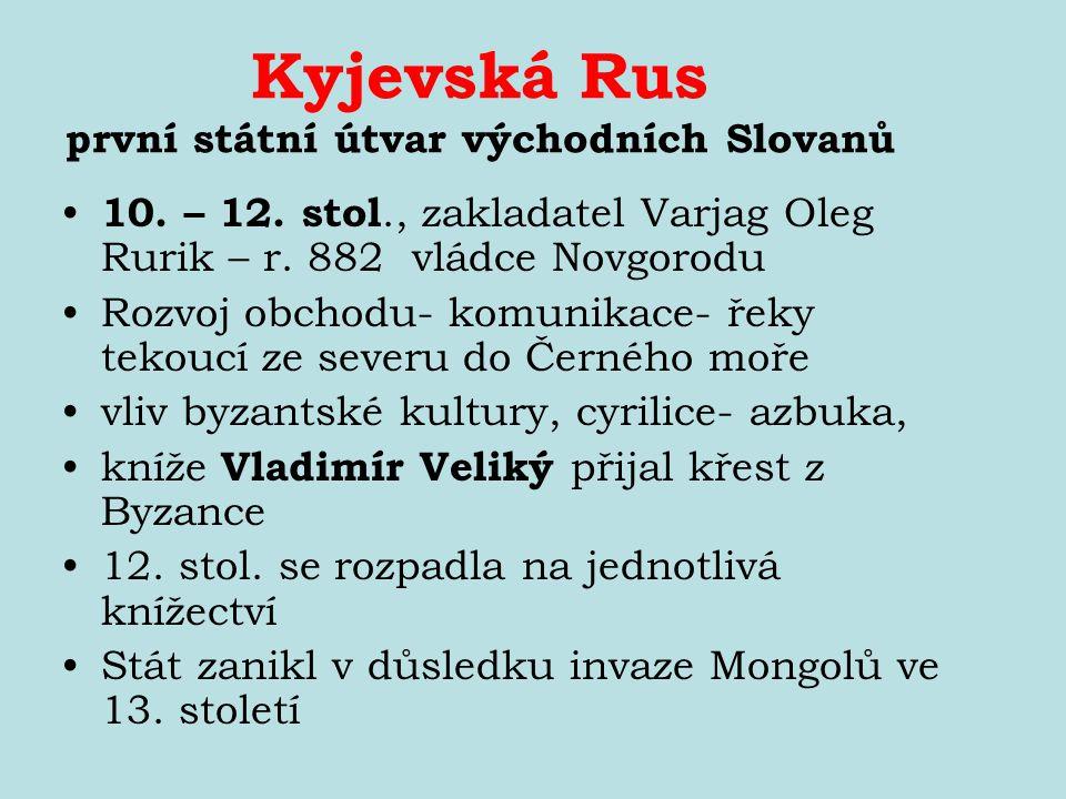 Kyjevská Rus první státní útvar východních Slovanů