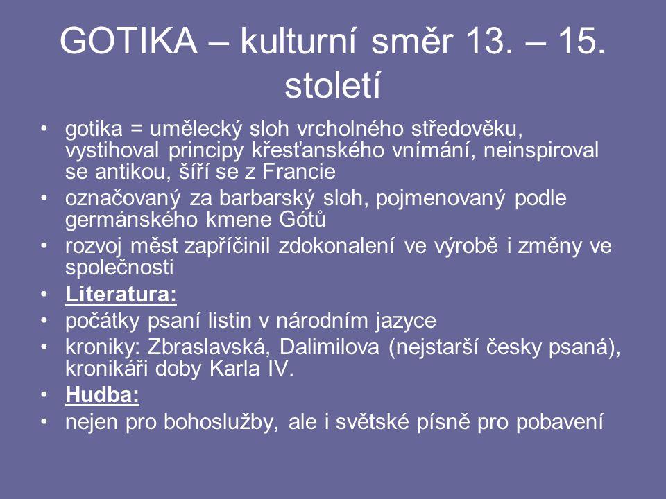 GOTIKA – kulturní směr 13. – 15. století