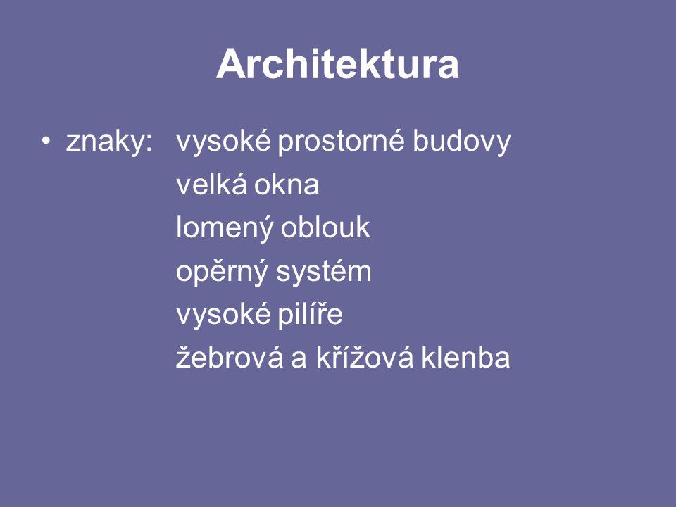 Architektura znaky: vysoké prostorné budovy velká okna lomený oblouk