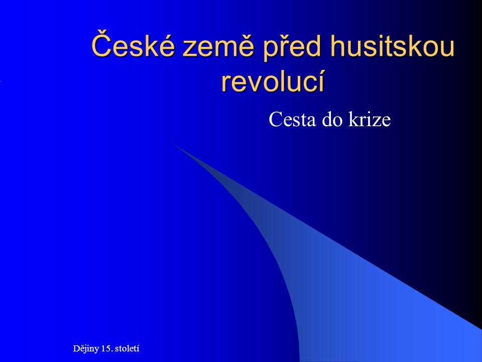 České země před husitskou revolucí