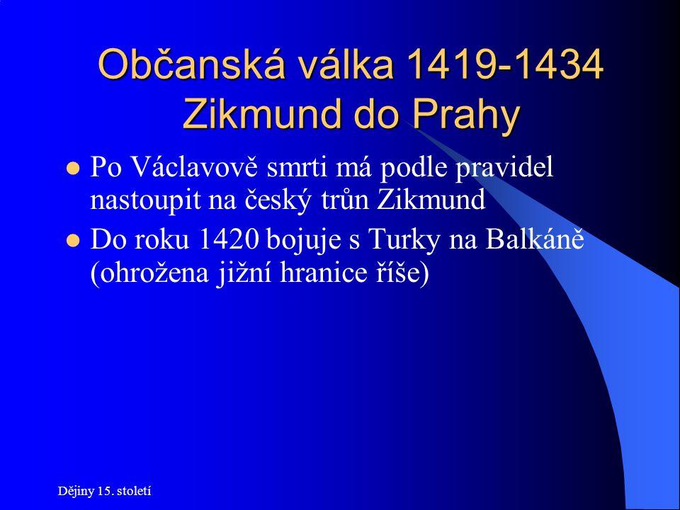 Občanská válka 1419-1434 Zikmund do Prahy