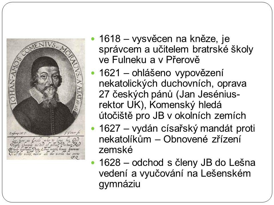 1618 – vysvěcen na kněze, je správcem a učitelem bratrské školy ve Fulneku a v Přerově