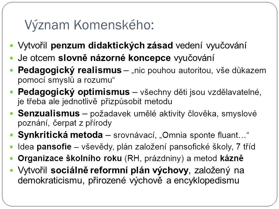 Význam Komenského: Vytvořil penzum didaktických zásad vedení vyučování