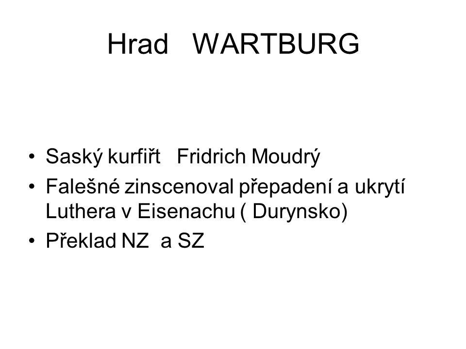 Hrad WARTBURG Saský kurfiřt Fridrich Moudrý