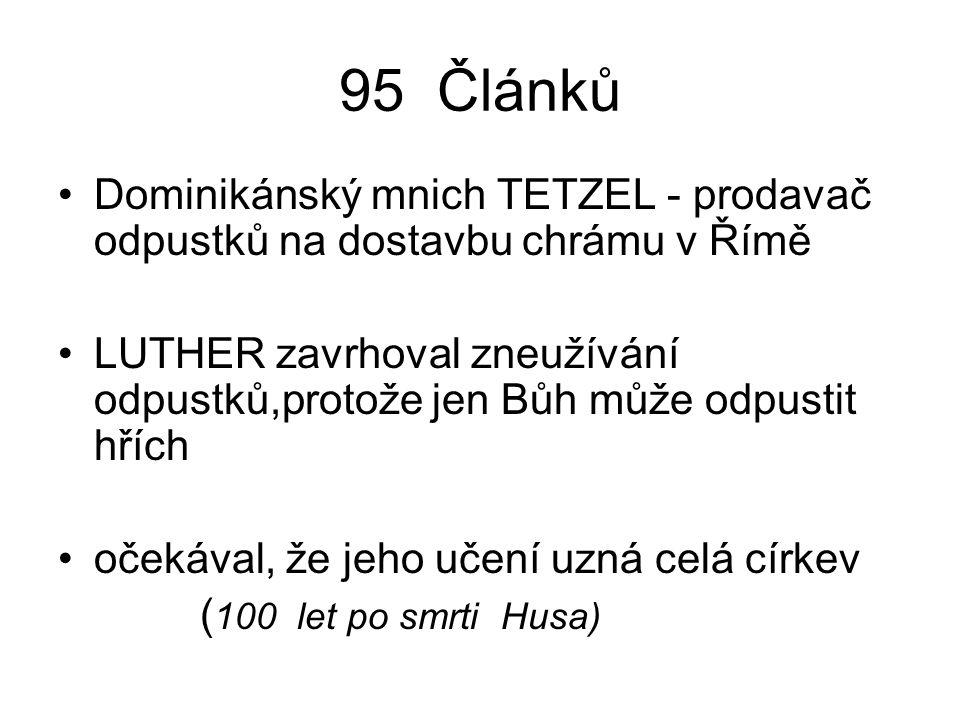 95 Článků Dominikánský mnich TETZEL - prodavač odpustků na dostavbu chrámu v Římě.