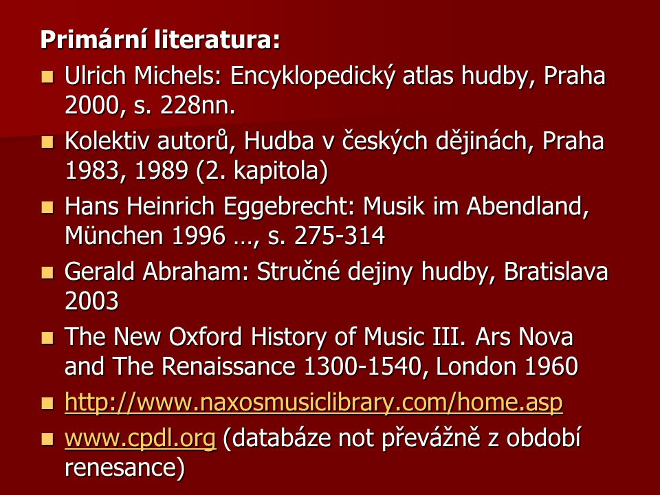 Ulrich Michels: Encyklopedický atlas hudby, Praha 2000, s. 228nn.