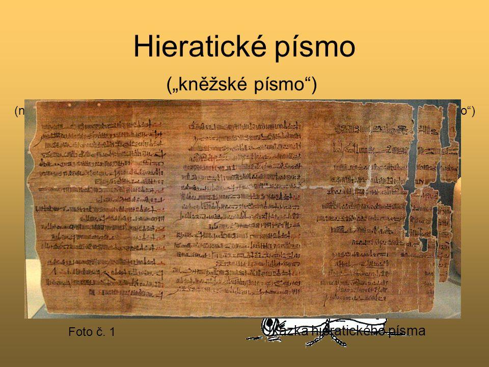 "Hieratické písmo (""kněžské písmo )"