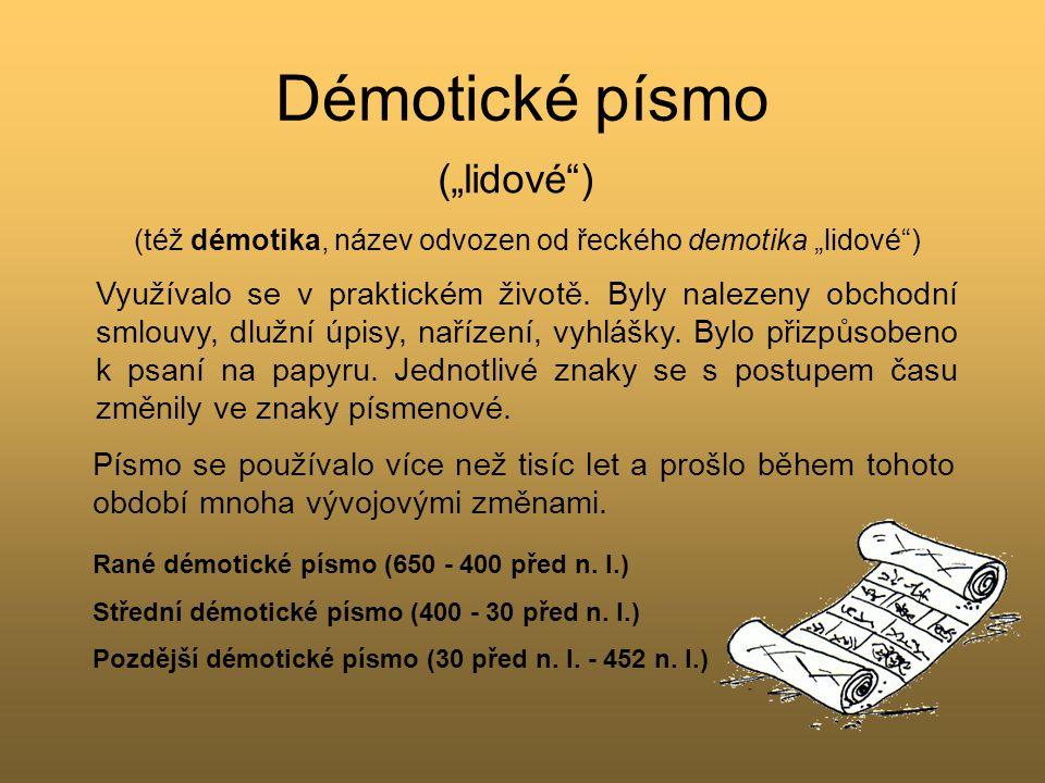 """(též démotika, název odvozen od řeckého demotika """"lidové )"""