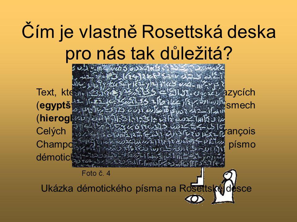 Čím je vlastně Rosettská deska pro nás tak důležitá