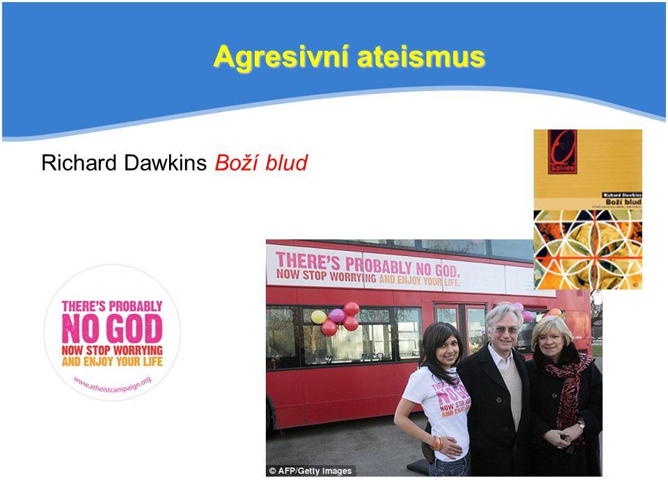 Agresivní ateismus Richard Dawkins Boží blud
