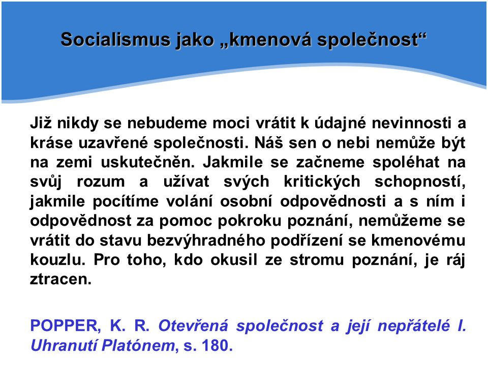 """Socialismus jako """"kmenová společnost"""