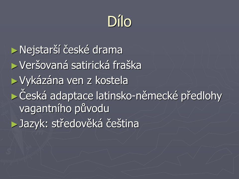 Dílo Nejstarší české drama Veršovaná satirická fraška