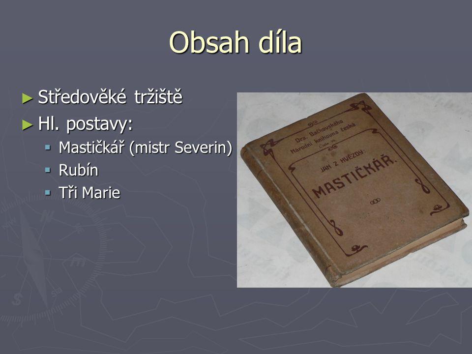 Obsah díla Středověké tržiště Hl. postavy: Mastičkář (mistr Severin)