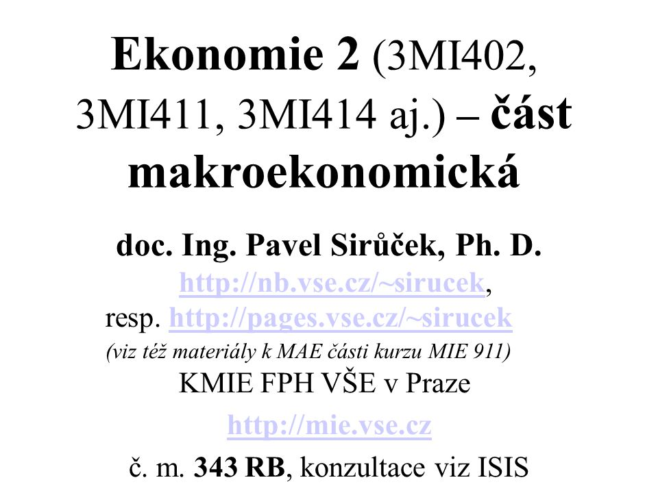 Ekonomie 2 (3MI402, 3MI411, 3MI414 aj.) – část makroekonomická