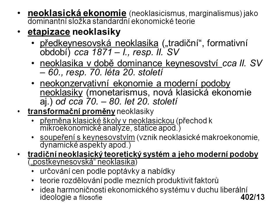 neoklasická ekonomie (neoklasicismus, marginalismus) jako dominantní složka standardní ekonomické teorie