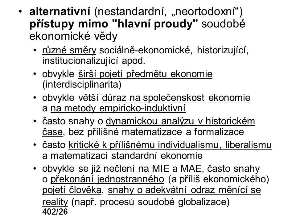 """alternativní (nestandardní, """"neortodoxní ) přístupy mimo hlavní proudy soudobé ekonomické vědy"""