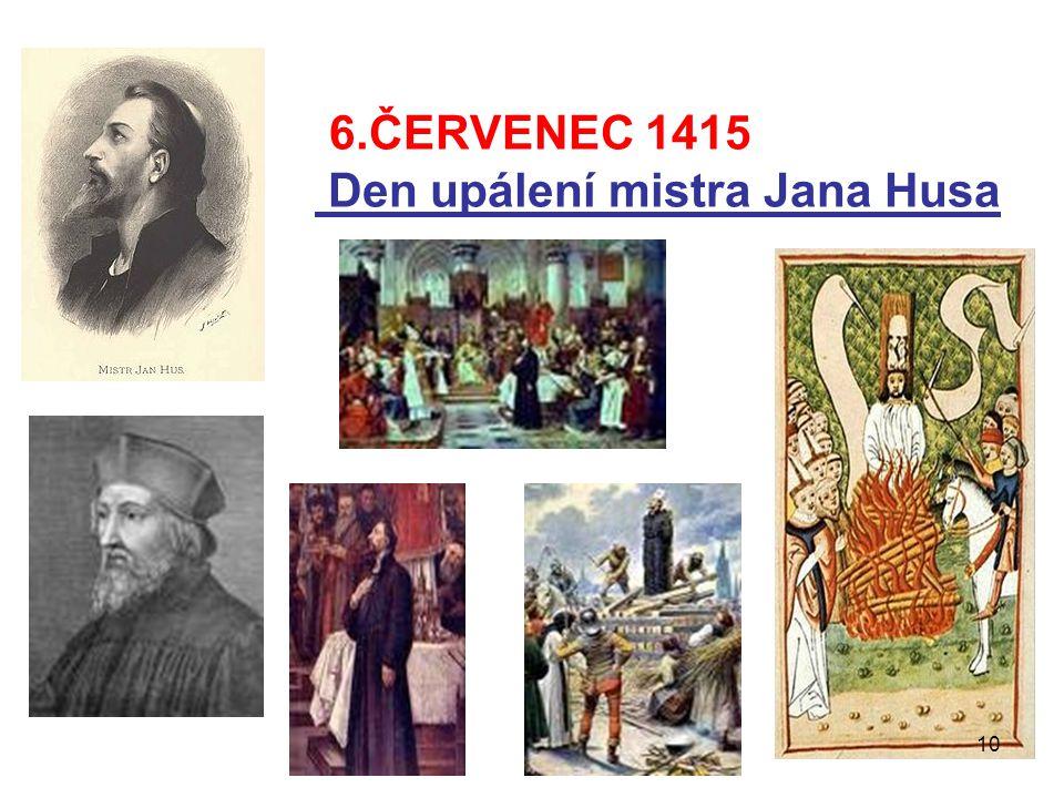 6.ČERVENEC 1415 Den upálení mistra Jana Husa