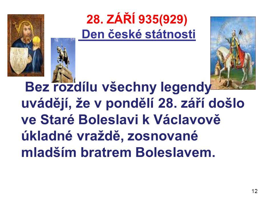 28. ZÁŘÍ 935(929) Den české státnosti