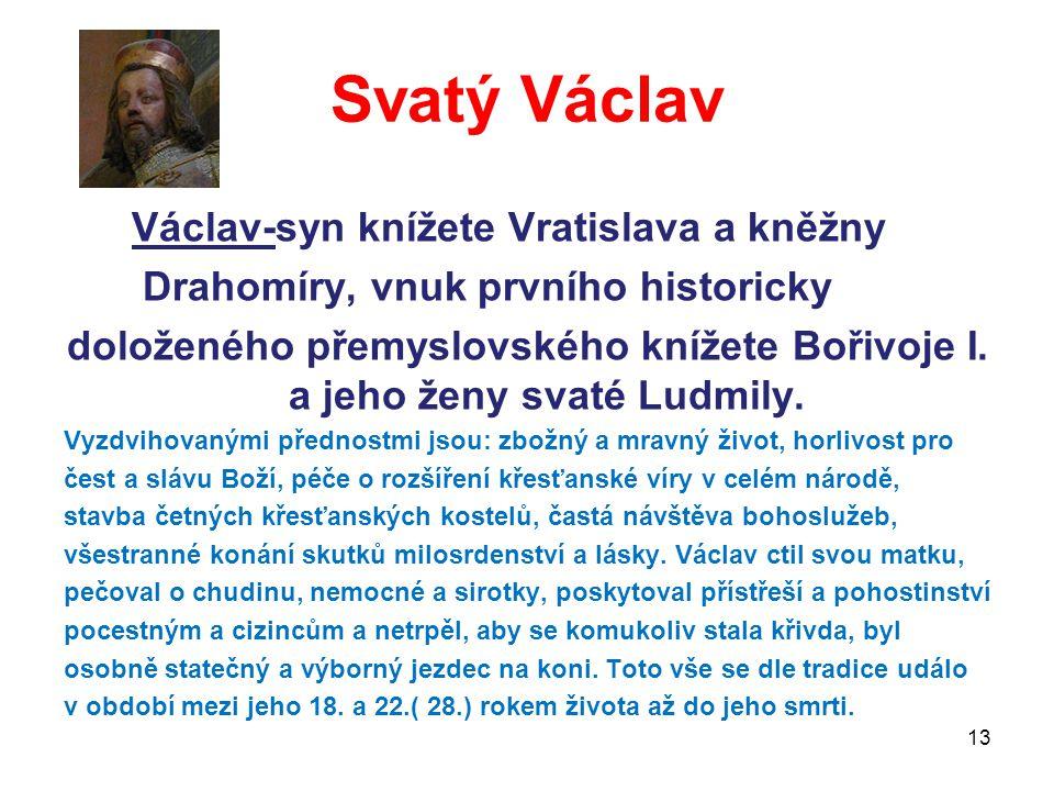 Svatý Václav Václav-syn knížete Vratislava a kněžny
