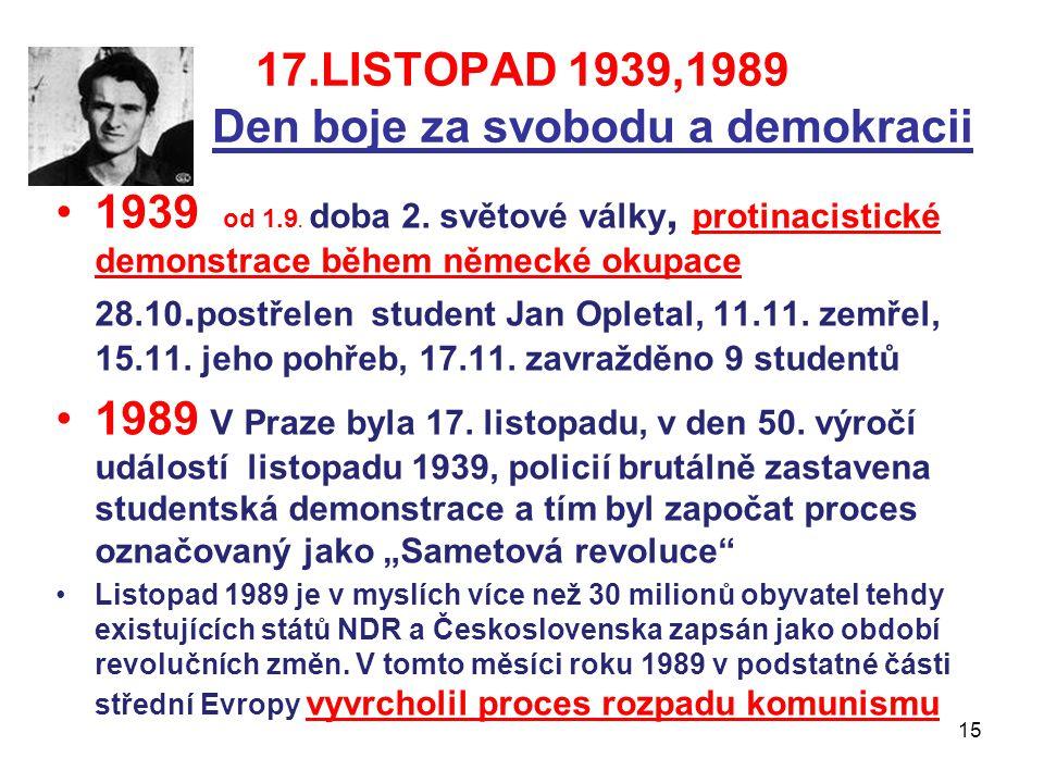 17.LISTOPAD 1939,1989 Den boje za svobodu a demokracii