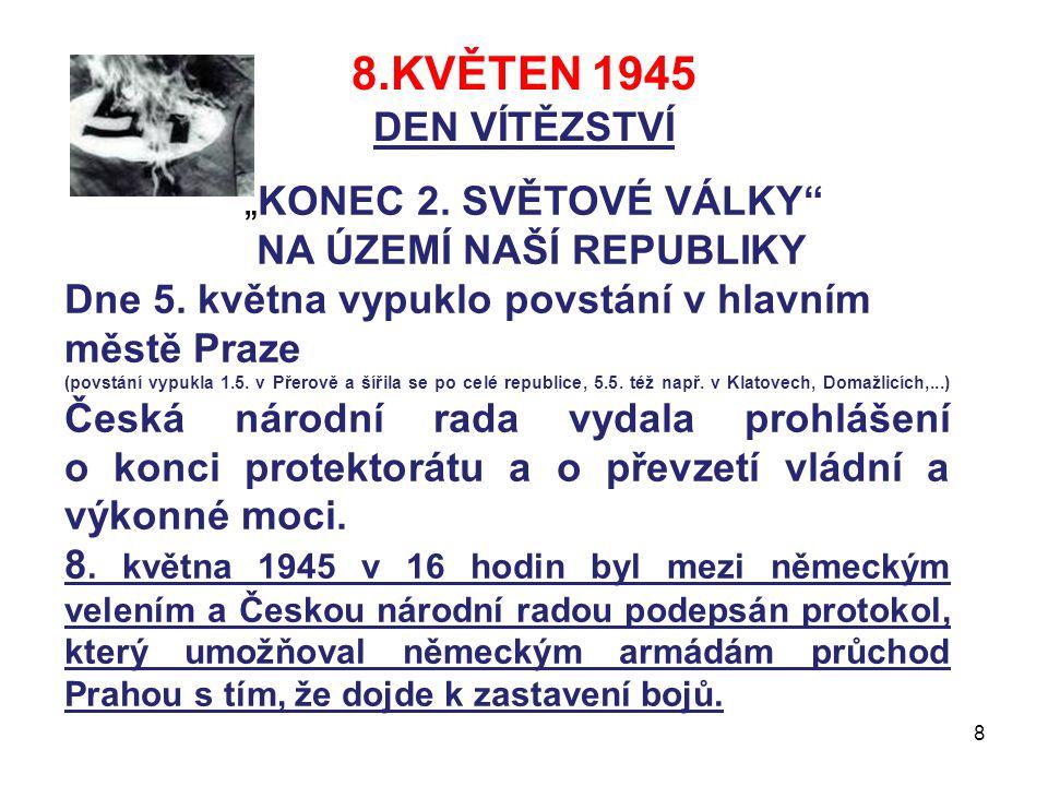 """8.KVĚTEN 1945 DEN VÍTĚZSTVÍ """"KONEC 2. SVĚTOVÉ VÁLKY"""