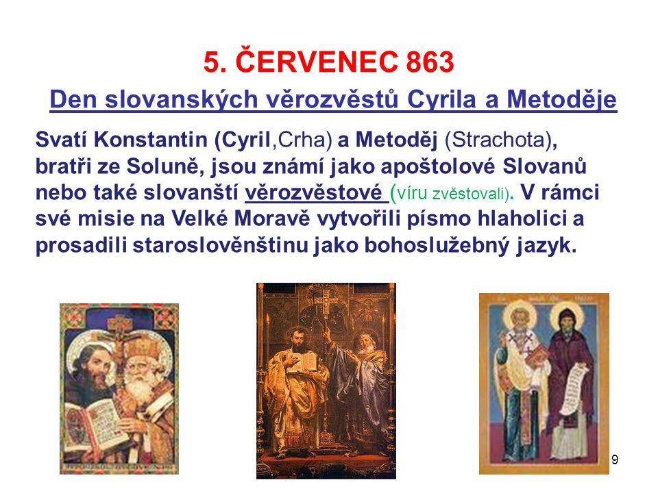 5. ČERVENEC 863 Den slovanských věrozvěstů Cyrila a Metoděje