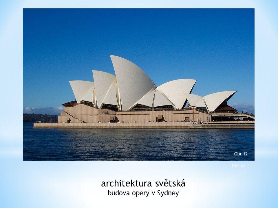 Obr.12 Obr.12 architektura světská budova opery v Sydney